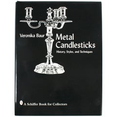 Metal Candlesticks, History, Styles and Techniques by Veronica Baur 1st Ed