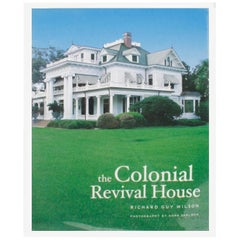 The Colonial Revival House by Richard Guy Wilson, 1st Edition