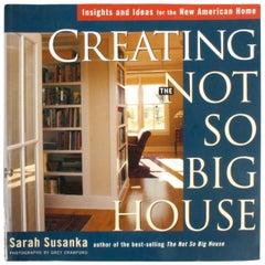 Creating The Not So Big House by Sarah Susanka
