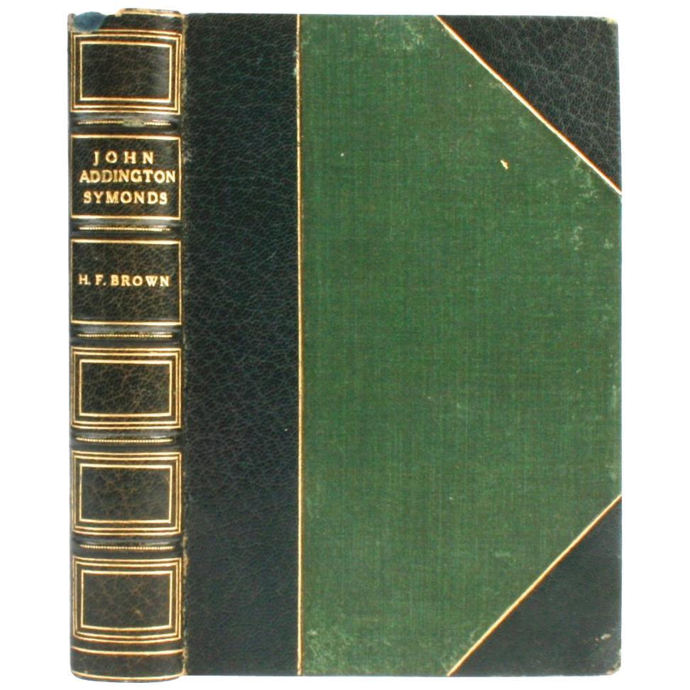 John Addington Symonds: A Biography, 1st Ed