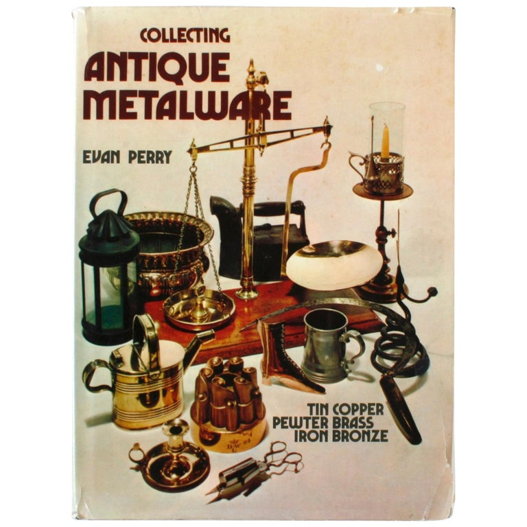 Collecting Antique Metalware by Evan Perry For Sale