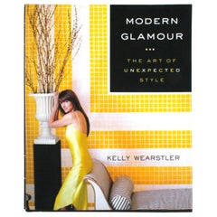 Modern Glamour, The Art of Unexpected Style by Kelly Wearstler, 1st Edition