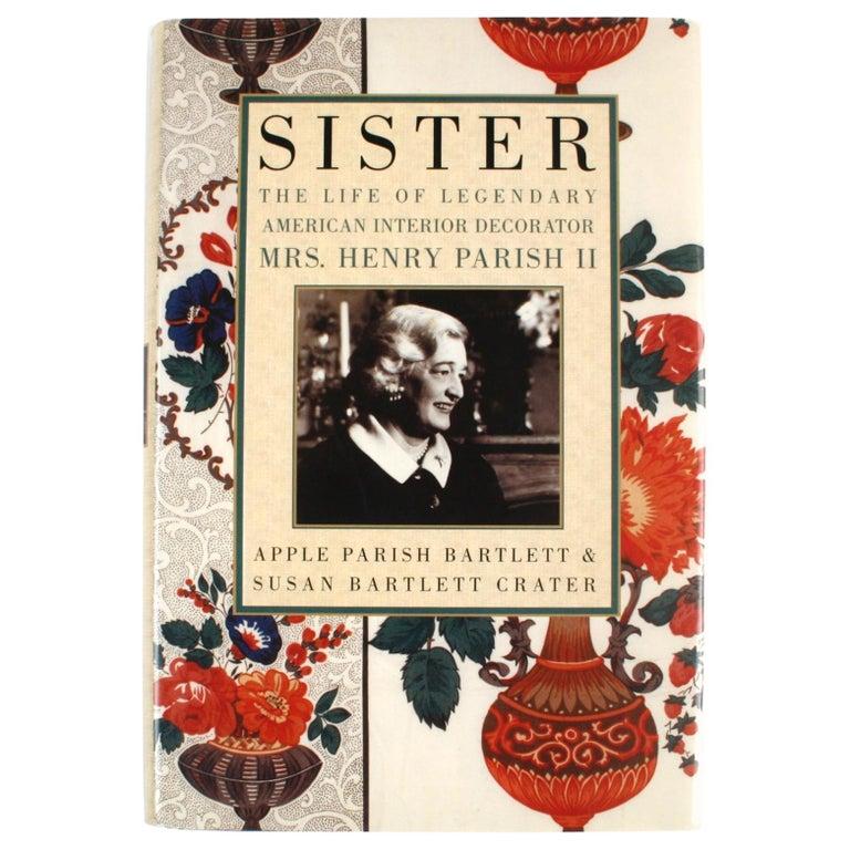 Sister: The Life of Legendary Interior Decorator Mrs. Henry Parish II For Sale