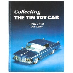 Collecting the Tin Toy Car, 1950-1970 by Dale Kelley, 1st Edition