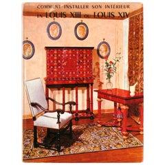 Comment Installer Son Interieur en Louis XIII ou Louis XIV, First Edition