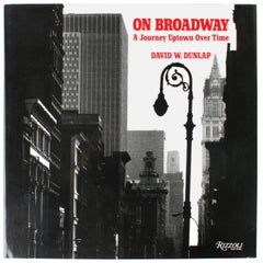 On Broadway by David W. Dunlap, First Edition