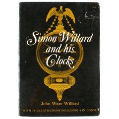 Simon Willard and His Clocks by John Ware Willard
