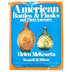 American Bottles & Flasks and Their Ancestry, 1st Edition
