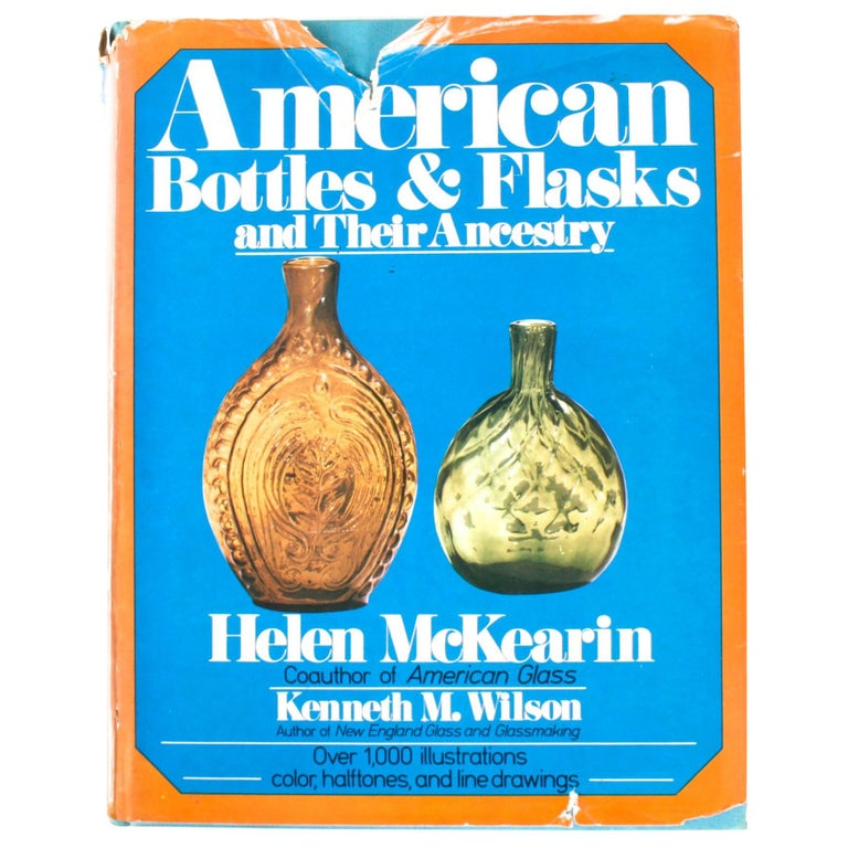 American Bottles & Flasks and Their Ancestry, 1st Edition For Sale