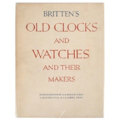 Britten's Old Clocks and Watches and Their Makers by Granville Hugh Baillie