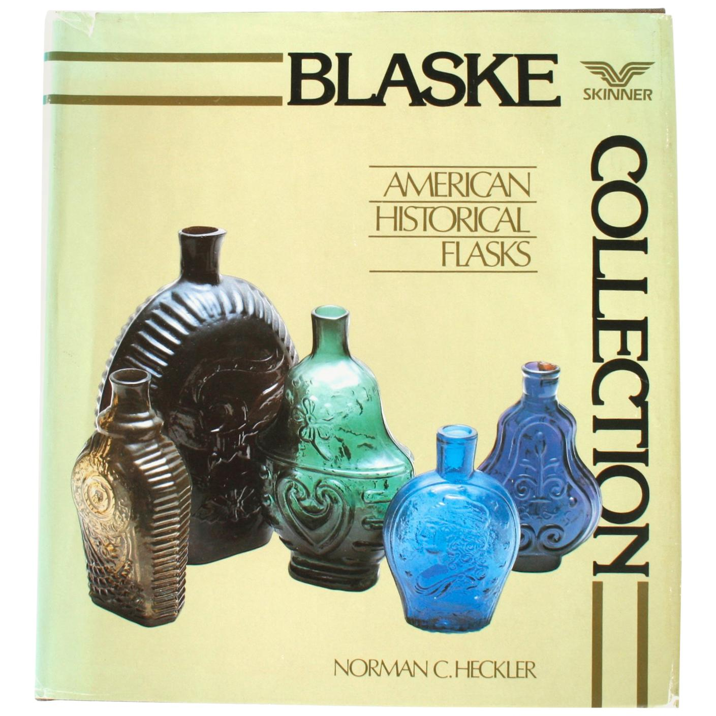 Blaske Collection American Historical Flasks by Norman C. Heckler, 1st Edition