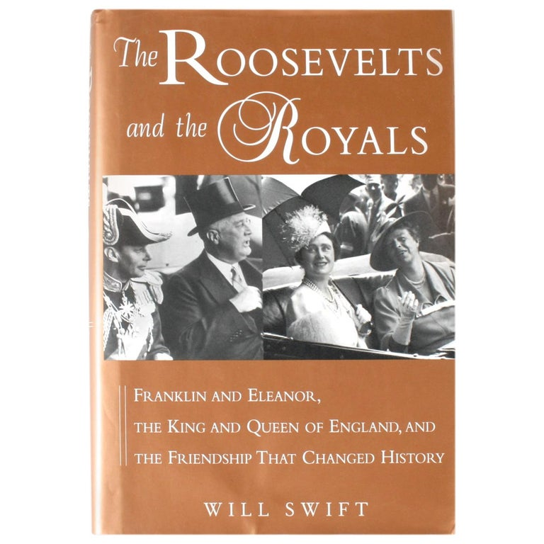 The Roosevelts and the Royals Signed and Inscribed 1st Edition For Sale