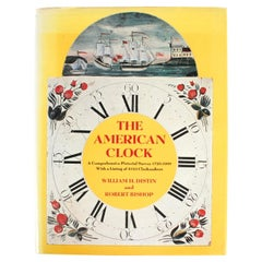American Clock, a Comprehensive Pictorial Survey, First Edition