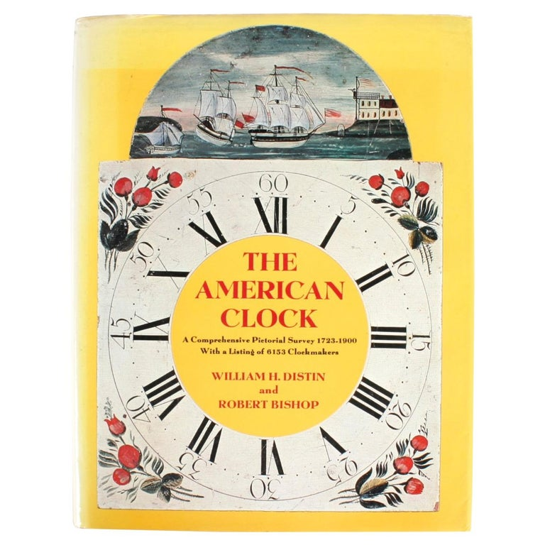 American Clock, a Comprehensive Pictorial Survey, First Edition For Sale