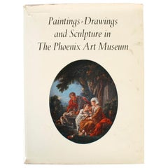 Paintings Drawings and Sculpture in the Phoenix Art Museum Collection, 1st Ed