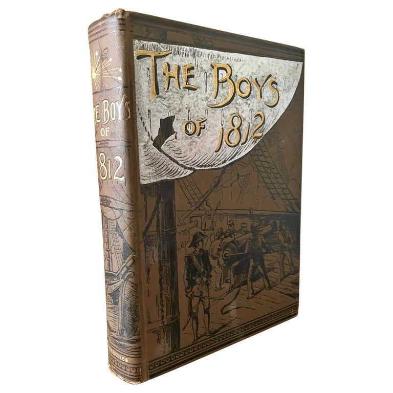 Rare Navel Book, The Boys of 1812 by James Russell Soley, Copyright 1888 For Sale
