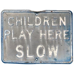 "Vintage 'CHILDREN PLAY HERE SLOW"" Road Sign"