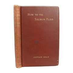 Vintage Fishing Book, How to Tie Salmon Flies by Captain Hale