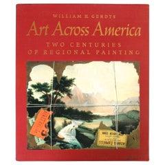 Art Across America Two Centuries of Regional Painting 1710-1920, 3 Vols