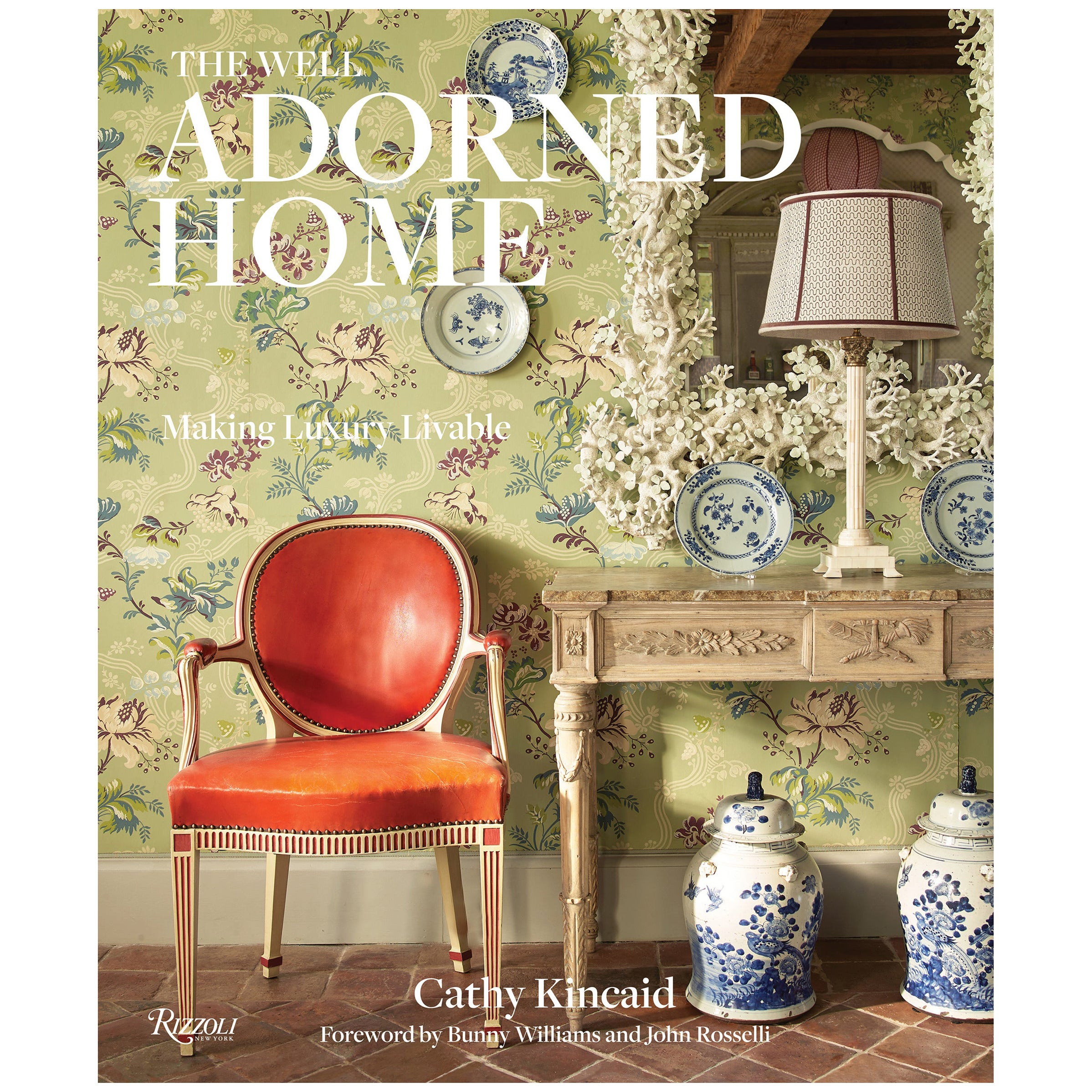 The Well Adorned Home Making Luxury Livable