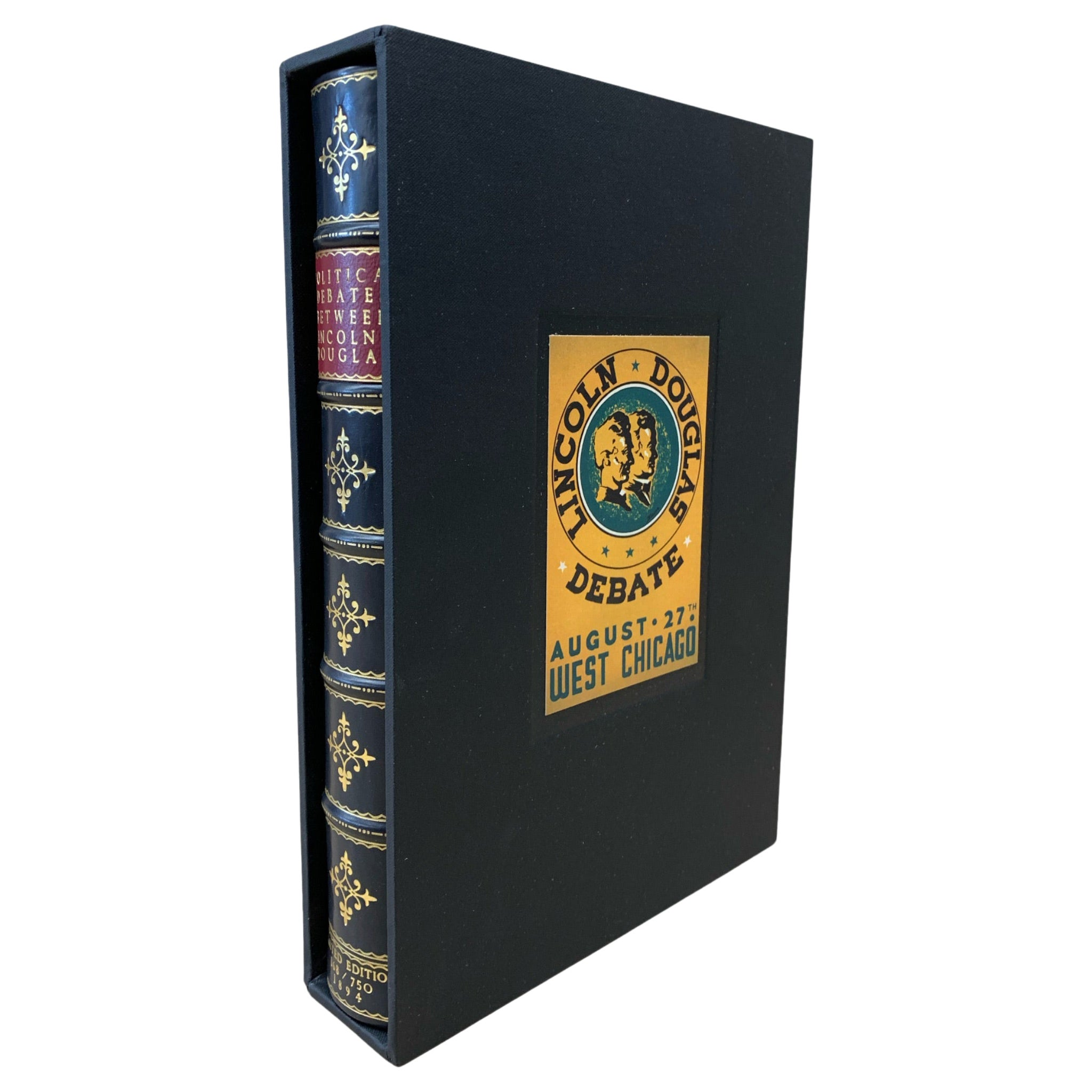 Political Debates Between Abraham Lincoln & Stephen A. Douglas, Limited Edition