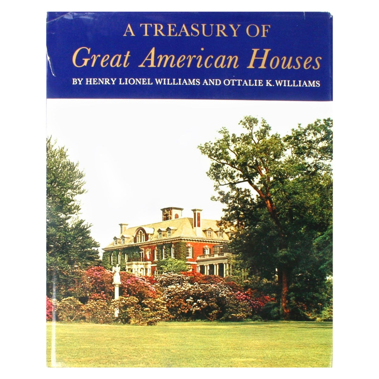 """""""A Treasury of Great American Houses,"""" First Edition"""