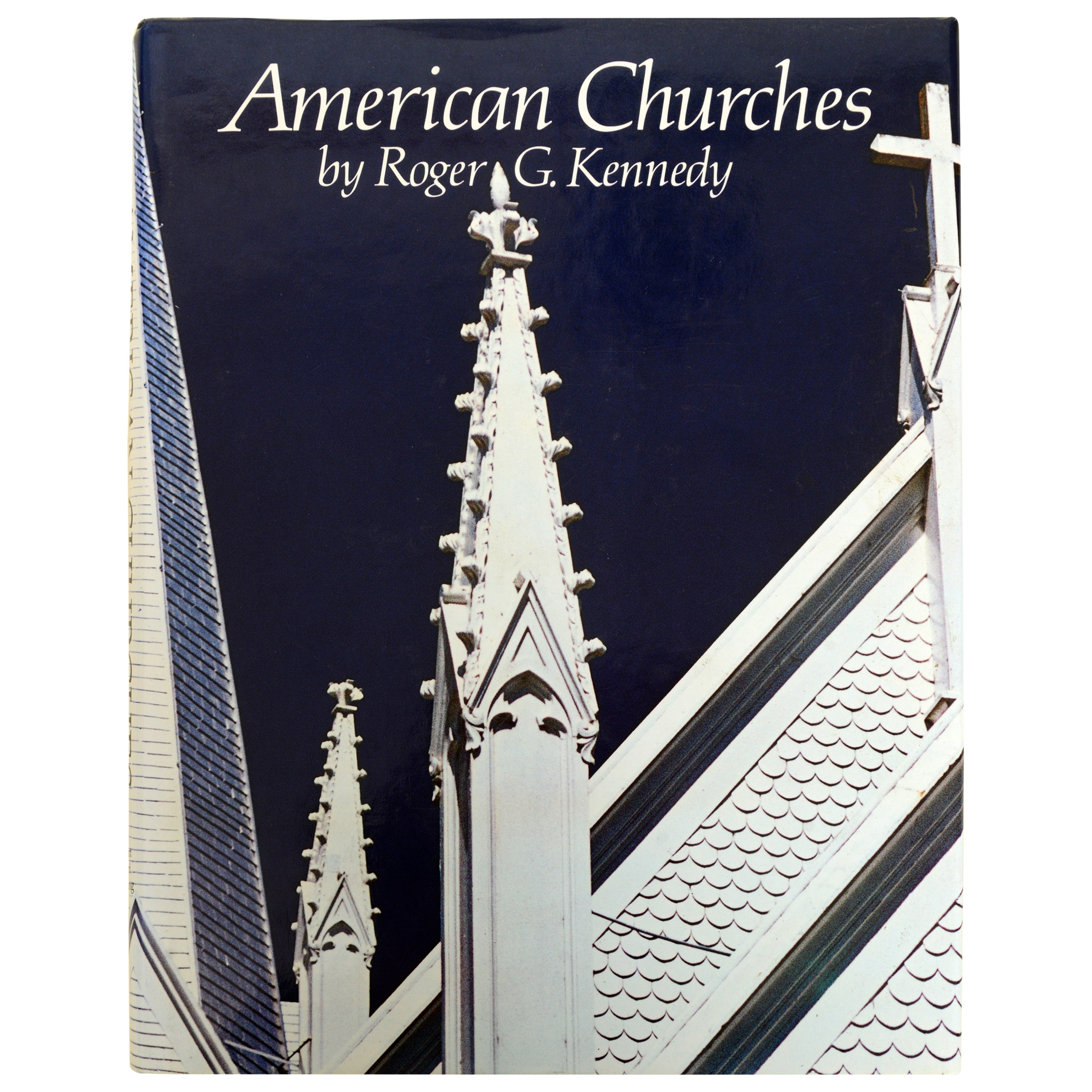 American Churches by Roger G Kennedy, First Edition