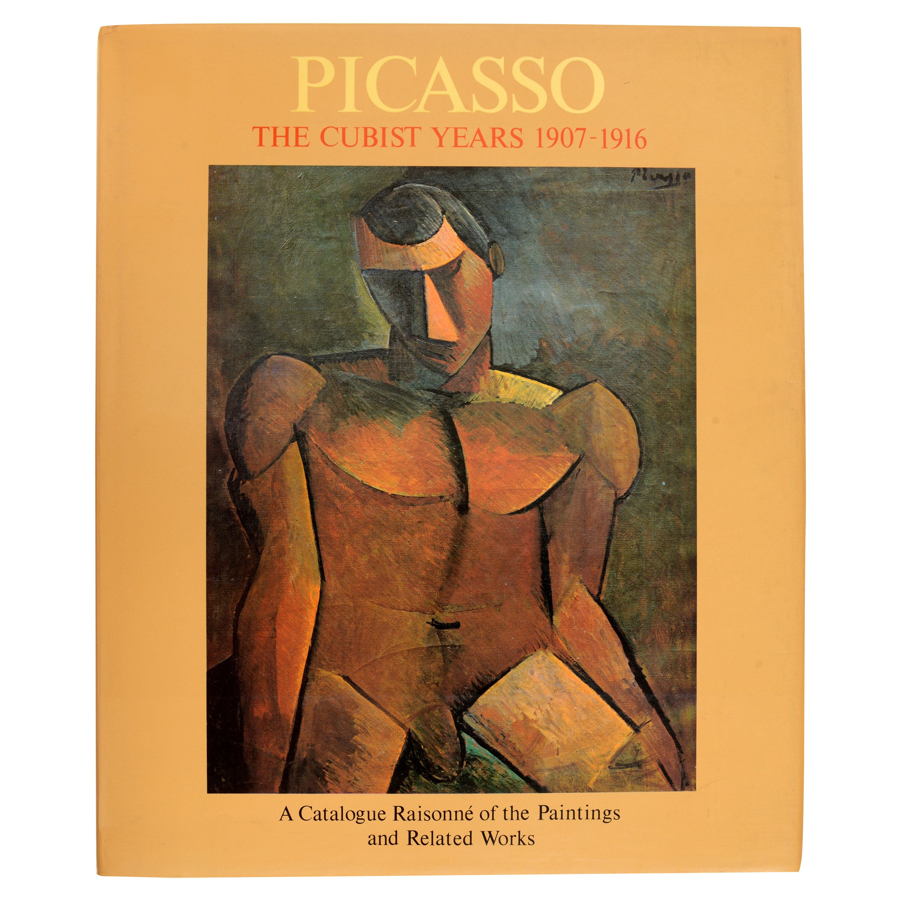 Picasso, The Cubist Years, 1907-1916 Catalogue Raisonne Paintings & Related Work