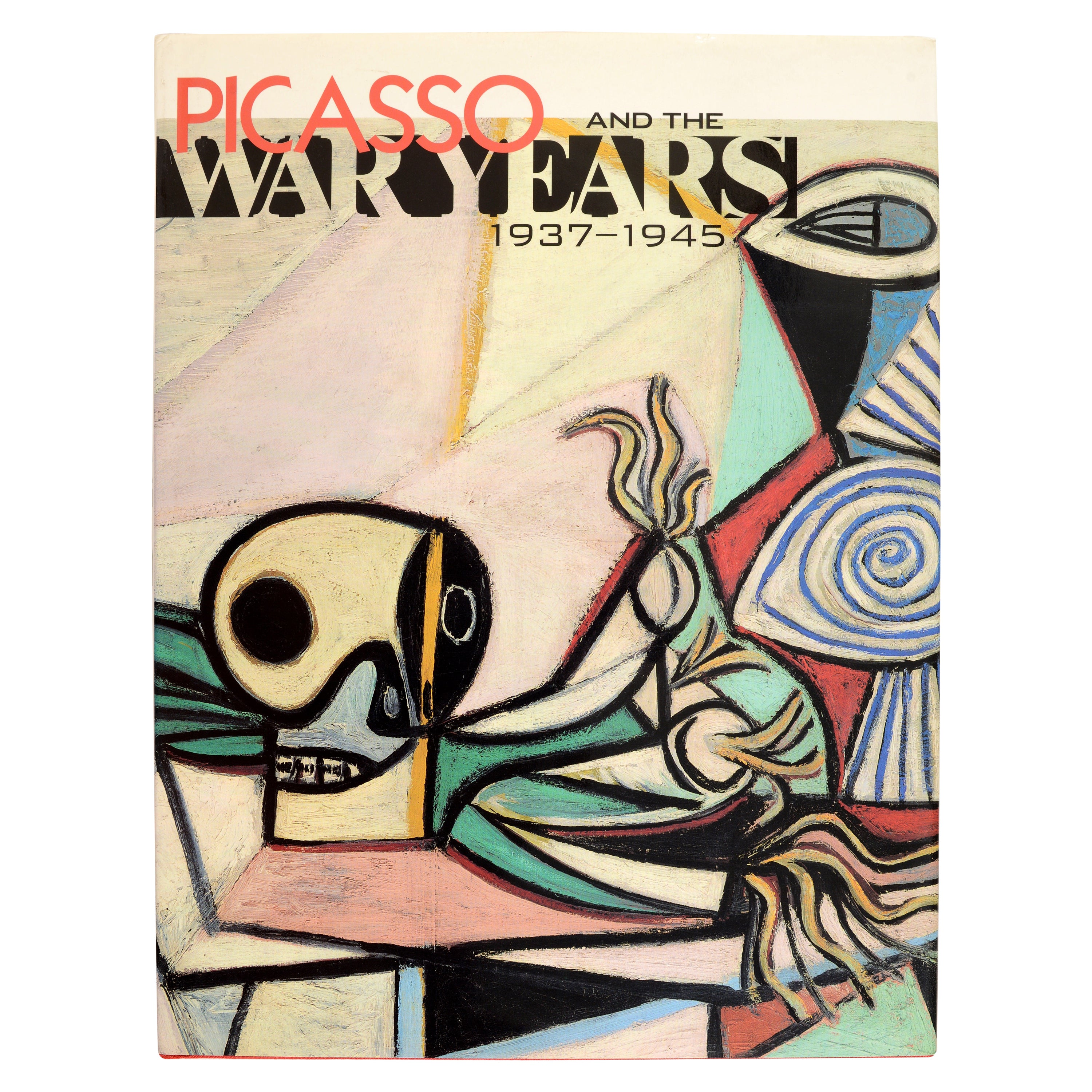 Picasso and the War Years, 1937-1945 Exhibition Catalog by Steven Nash 1st Ed