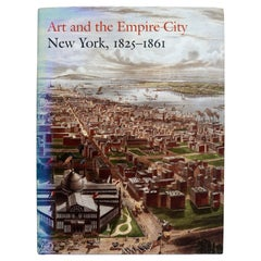 Art and the Empire City New York, 1825-1861, by Dell Upton, 1st Ed