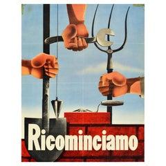 Original Vintage WWII Poster Ricominciamo Rebuild Italy Labour Mechanic Farmer