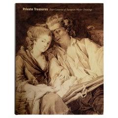 Private Treasures Four Centuries of European Master Drawings