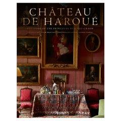 Château de Haroué The Home of the Princes de Beauvau-Craon