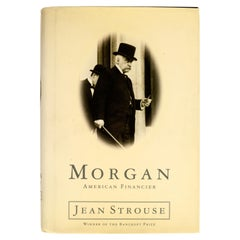 Morgan American Financier by Jean Strouse, Stated 1st Ed
