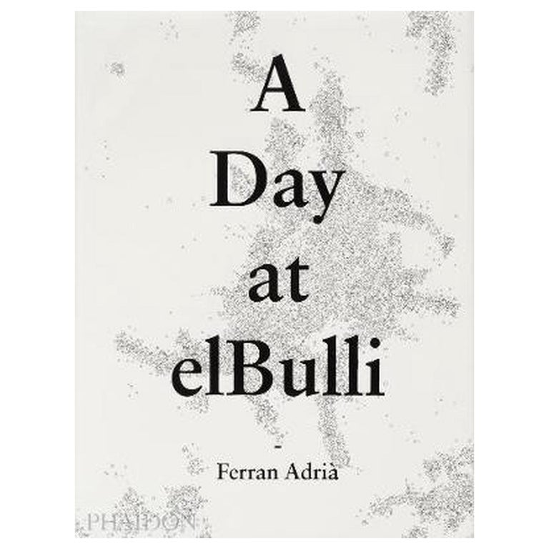 In Stock in Los Angeles, A Day at elBulli by Ferran Adrià, Juli Soler For Sale