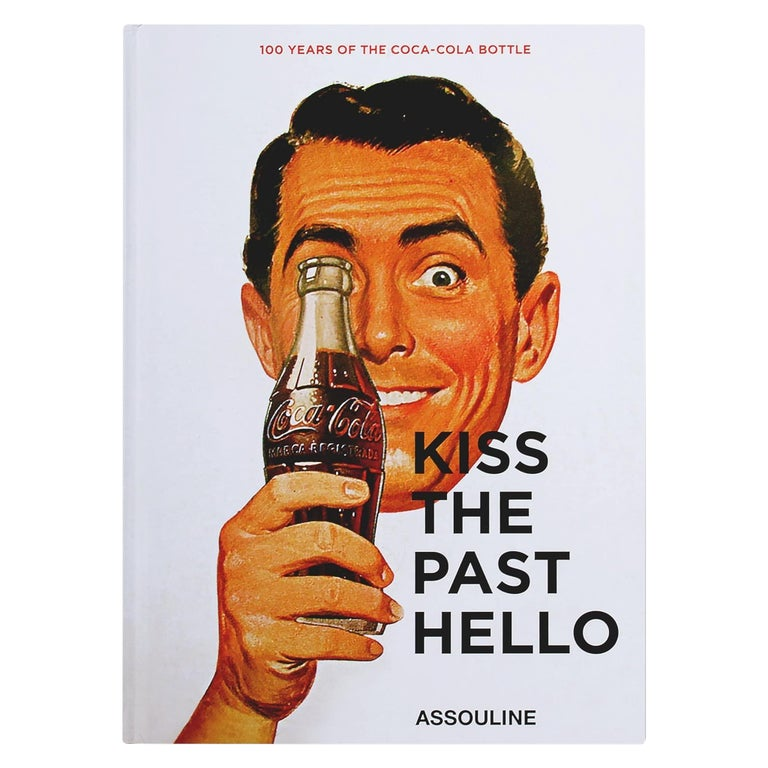 in Stock in Los Angeles, Coca-Cola Kiss the past Hello by Stephen Bayley For Sale