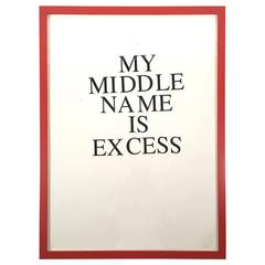 My Middle Name is Excess Print by Jeffrey Teuton, 1 out of edition of 5
