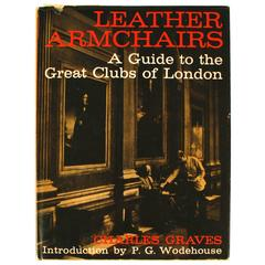 Leather Armchairs, a Guide to the Great Clubs of London by Charles Graves