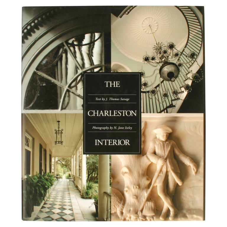 The Charleston Interior by J. Thomas Savage, 1st Ed