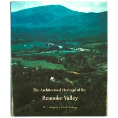 The Architectural Heritage of the Roanoke Valley First Edition