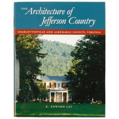 Architecture of Jefferson Country: Charlottesville and Albemarle County, VA