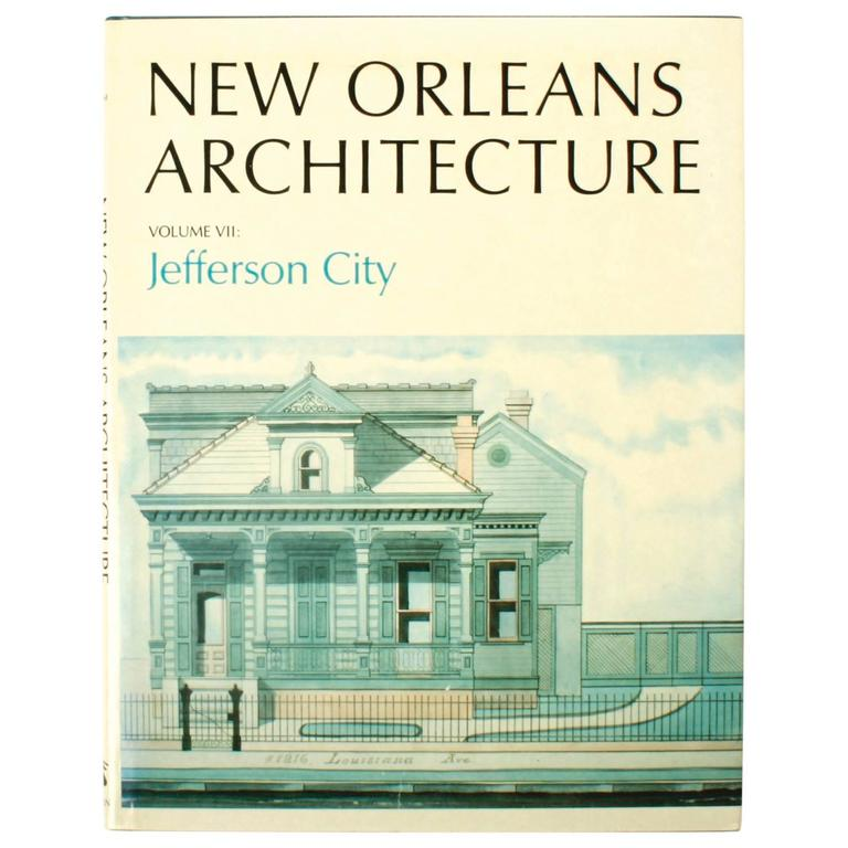 New Orleans Architecture Vol Vii Jefferson City First Edition Book For Sale At 1stdibs