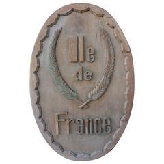 """Monumental Carved Wood """"Lle De France"""" Sign"""