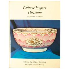 Chinese Export Porcelain: An Historical Survey by Elinor Gordon First Edition