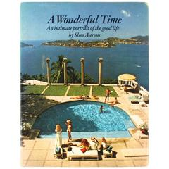 Wonderful Time, An Intimate Portrait of the Good Life by Slim Aarons, 1st Ed