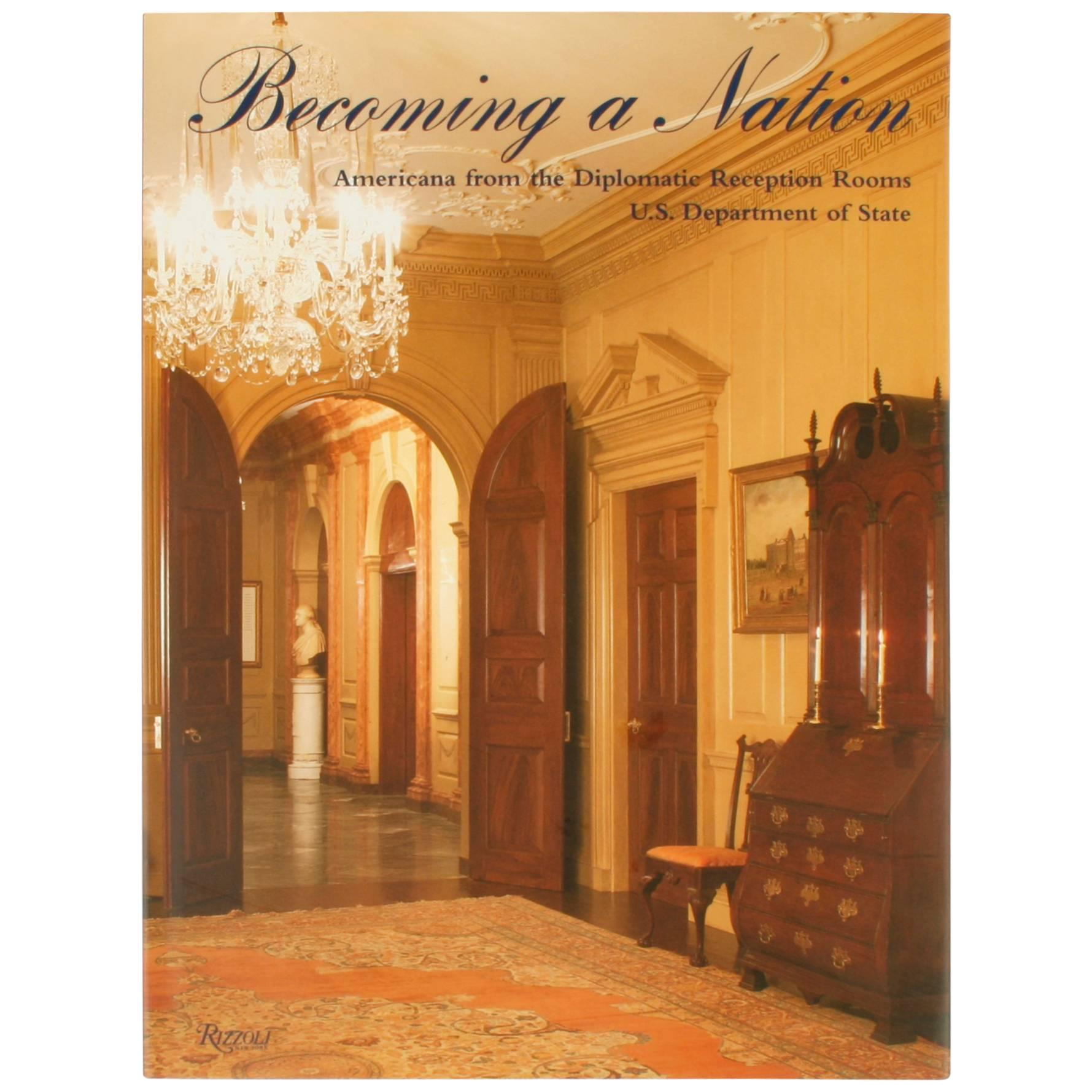 Becoming a Nation, Americana from the Diplomatic Reception Rooms, 1st Ed