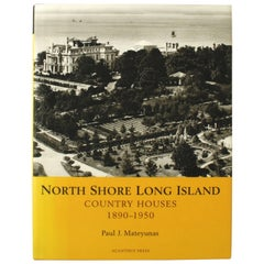 North Shore Long Island Country Houses, 1890-1950, 1st Ed by Paul J. Mateyunas