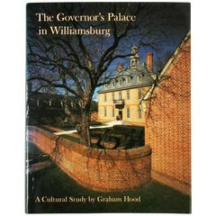 Governor's Palace in Williamsburg, a Cultural Study, 1st Ed by Graham Hood