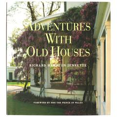 Adventures with Old Houses by Richard Jenrette, First Edition