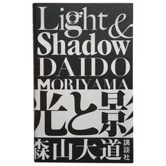 """Daido Moriyama - Light & Shadow"", Hikari to Kage 'Signed', 2009"